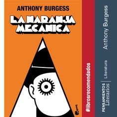 Anthony Burgess. La naranja mecánica.