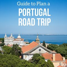 Plan a Road Trip Portugal with tips & Portugal itinerary suggestions in photos - Portugal itinerary 7 days, 10 days... (South, North, Lisbon to Porto...)