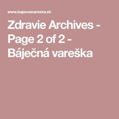 Zdravie Archives - Page 2 of 2 - Báječná vareška