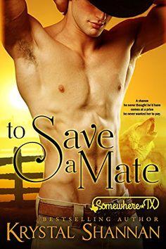 To Save A Mate (A Western Shapeshifter Werewolf Romance): Somewhere, TX (VonBrandt Family Book 1) by Krystal Shannan