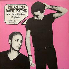 Brian Eno and David Byrne - My Life In The Bush Of Ghosts (Original album cover? Tom Tom Club, Roxy Music, Dangerous Minds, Music Album Covers, Retro Pop, The New Wave, Post Punk, Electronic Music, David Bowie