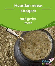 Hvordan #rense kroppen med yerba mate  Yerba Mate er en te, tradisjonelt fra Argentina og Uruguay, men som #har spredd seg til andre #deler av verden på grunn av sine #helsebringende egenskaper. Drikken tilberedes med knuste blader fra #planten kalt Yerba Mate og kokende vann.