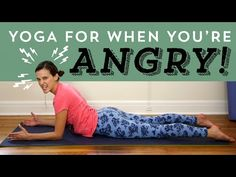 Yoga For When You're Angry - YouTube