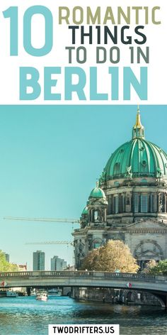 When you visit Berlin, you can certainly find great activities for couples. Sarah