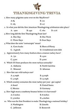 Pass copies of this Thanksgiving Trivia around your holiday table. The person with the most correct answers gets first slice of their favorite Turkey Day dessert!