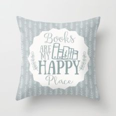 Books Are My Happy Place - Blue Throw Pillow