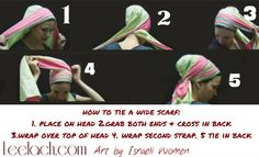 The picture above illustrates how to tie a wide scarf tichel headcovering.  The wide scarf is perfect to wear for almost any occasion.