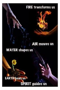 Fire transforms us, Air moves us, Water shapes us, Earth heals us , Spirit guides us Male Witch, Witch Herbs, Pagan Witchcraft, Wiccan Witch, 5 Elements, Hedge Witch, Earth Spirit, Old Soul, Spirit Guides