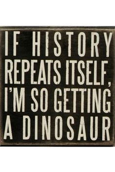 This is soooo ME! Def not a t-rex or raptor! Great Quotes, Me Quotes, Funny Quotes, Sarcastic Sayings, Baby Quotes, Haha Funny, Hilarious, Funny Stuff, Funny Things