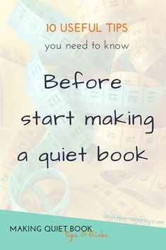 10 Useful Tips Good To Know Before You Start Making A Quiet Book