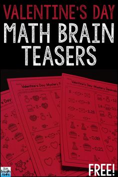 Free Valentine's Day Math Brain Teasers- A fun way to practice critical thinking and math skills on Valentine's Day