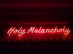 'Holy Melancholy' Neon