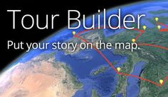 Tour Builder - Put your story on the map.