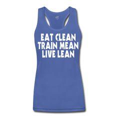 EAT CLEAN, TRAIN MEAN, LIVE LEAN Tank Top by ALO #Tank #ALO #spreadshirt