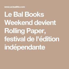 Le Bal Books Weekend devient Rolling Paper, festival de l'édition indépendante