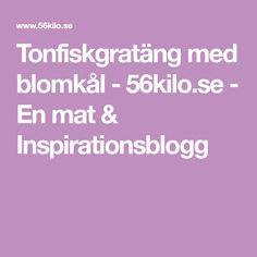 Tonfiskgratäng med blomkål - 56kilo.se - En mat & Inspirationsblogg Mat