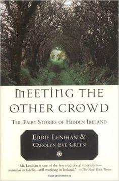 Meeting the Other Crowd: Eddie Lenihan, Carolyn Eve Green: 9781585423071: Amazon.com: Books