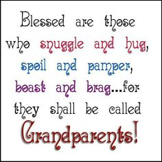 I Love my Grandparents so Much I will never forget the Days spending time with Them.