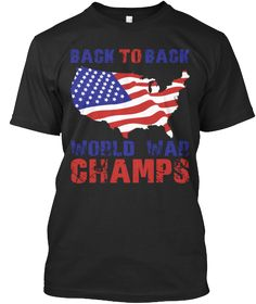 Back To Back World War Champs  This 4th of July to Celebrate Independence Day. Grab This Independence day shirt. Order now and get before 4th July!!!!!! hurry up USA lovers order now!!!
