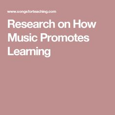 Research on How Music Promotes Learning