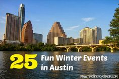25 Fun Winter Events in Austin, TX ~ 2013 - R We There Yet Mom? | Family Travel for Texas and beyond...