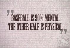 Baseball is 90% mental