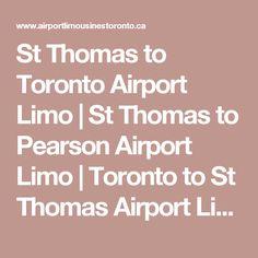 St Thomas to Toronto Airport Limo | St Thomas to Pearson Airport Limo | Toronto to St Thomas Airport Limo | St Thomas Corporate Limousine Service