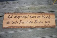 Ein grosses Schild für alle Hundeliebhaber♥♥♥  Auch sehr dekorativ zB für eine Hundeschule!  Die Schrift habe ich sehr tief ins Holz eingebrannt.