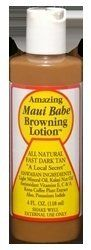Maui Babe - Browning Lotion, 4 oz. by Maui Babe. $14.49. Excellent in tanning beds. An amazing tanning accelerant. NOT a stain or self tanner. Natural skin protection and moisturizing benefits.. Safe for all skin types -- even the fairest and most sensitive. It can even be used with sunscreens, should you choose to do so.. Made on Maui. Naturally water resistant and insect repellant.. Maui Babe is a suntanning lotion made from an old secret family formula mixed fro...