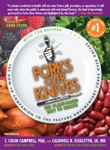Forks Over Knives: The Plant-Based Way to Health (The Book)