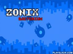 Zonix: Bacterium  Android Game - playslack.com , Control a medical nanorobot and clear the competing  tract from abusive microorganisms. To do that you need to separate off environments of the competing  tract. In this Android game you move by moving your finger. To stop tap the screen. share off the parts that have no microorganisms. Be cautious, when you move you become assailable. You can't stop on the competing  tract. elude foes and hindrances like compound puddles. Pick up distinct…