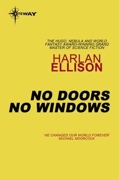 No Doors, No Windows by Harlan Ellison Michael Moorcock, Harlan Ellison, Personal Library, The Grandmaster, Book Cover Art, Science Fiction, Writer, Sci Fi, Novels