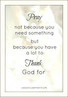 Pray...thank God