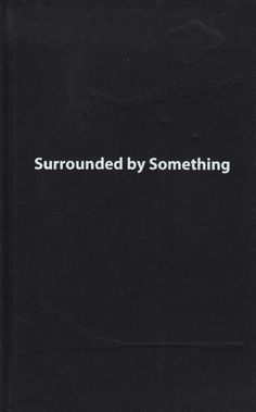 Neural [Archive] Surrounded by Something Per Platou Per Platou http://archive.neural.it/init/default/show/2185