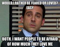 This came to mind when I was asked if I'd rather be a feared parent or loved parent
