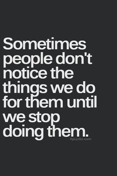 Sometimes people don't notice...