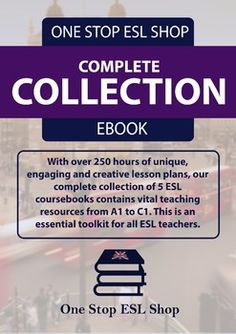 This is the One Stop ESL Shop Complete Collection of our ESL lesson plans for course books  A1, A2, B1, B2 and C1. *Special Offer* - When you purchase this Complete Collection you will receive our Business English Collection worth $60 FREE for a limited period only.