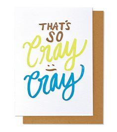 TINY_TRUTHS_thats_so_cray_cray