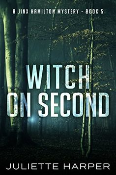 Witch on Second (A Jinx Hamilton Mystery Book 5) by Julie...