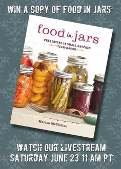 Win one of two copies of Food in Jars' new book, and watch our live stream on Saturday. Find out how you can win. (Hint: One way is to repin this.)