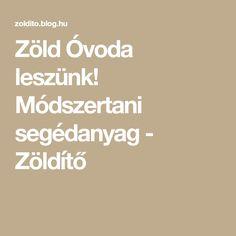 Zöld Óvoda leszünk! Módszertani segédanyag - Zöldítő