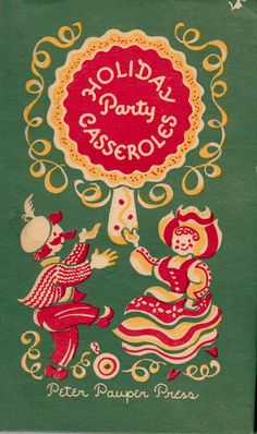 my vintage book collection (in blog form).: In the shop... Holiday Party Casseroles - illustrated by Vee Guthrie