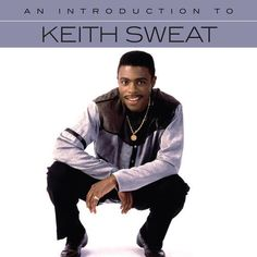 an introduction to keith sweat 2017 cd nuevo Keith Sweat, Guy Sebastian, Keith Jarrett, New Jack Swing, R&b Soul Music, Roxy Music, Fine Black Men, Warner Music Group, Lionel Richie