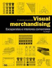 Visual merchandising  Escaparates e interiores comerciales // VM  Windows and In-Store Displays for Retail  Tony Morgan    21.5 x 28 cm  208 páginas  ISBN: 9788425224294  Rústica  2011 ( 2a edición , 1a tirada )   2ª edición actualizada