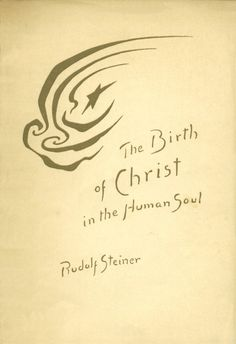 Rudolf Steiner, The Birth of Christ in the Human Soul