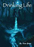 Free Kindle Book -   Drinking Life (Keeper of the Water Book 1)