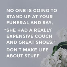 Life is about so much more than STUFF.  What are you doing to be remembered?  What is your impact? http://multibra.in/dpfb