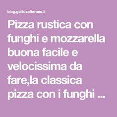 Pizza rustica con funghi e mozzarella buona facile e velocissima da fare,la classica pizza con i funghi e mozzarella ma con la pasta sfoglia