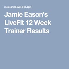 Jamie Eason's LiveFit 12 Week Trainer Results