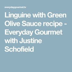 Linguine with Green Olive Sauce recipe - Everyday Gourmet with Justine Schofield